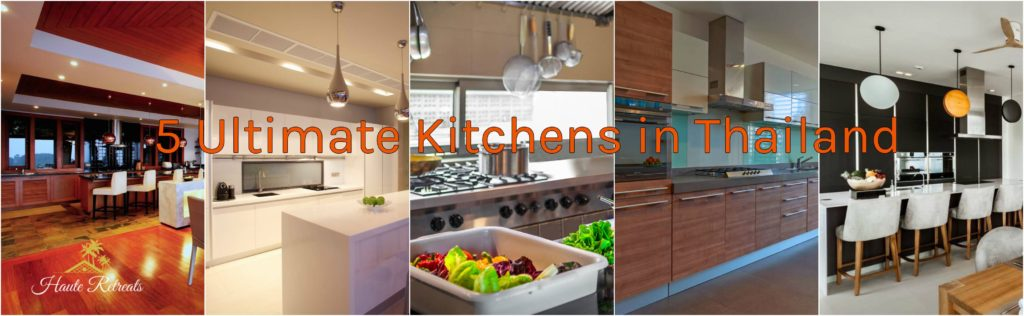 5 ultimate kitchens in thailand top luxury villa rentals Ultimate kitchens